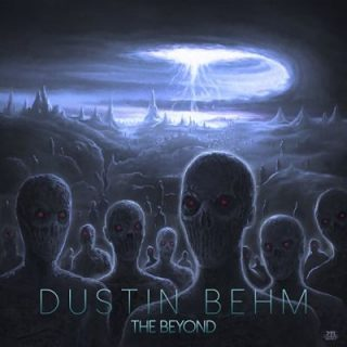 Dustin Behm - The Beyond (2017) 320 kbps