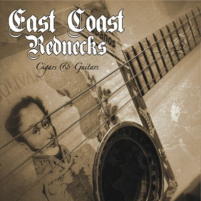 East Coast Rednecks - Cigars & Guitars (2017) 320 kbps