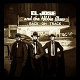 El Jose And The Hibbie Blues - Back On Track (2017) 320 kbps