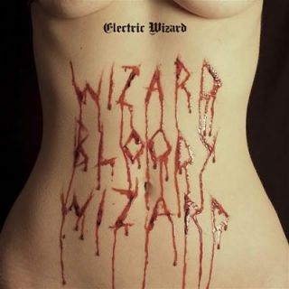 Electric Wizard - Wizard Bloody Wizard (2017) 320 kbps