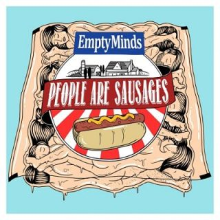 Empty Minds - People Are Sausages (2017) 320 kbps