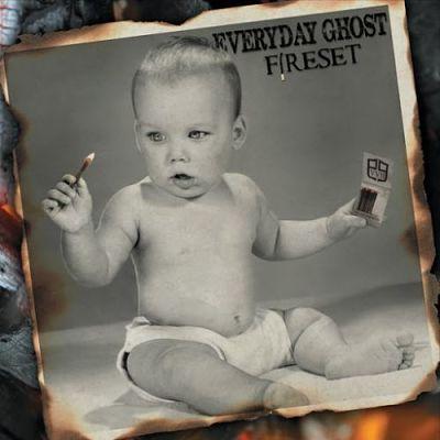 Everyday Ghost - Fireset (2017)