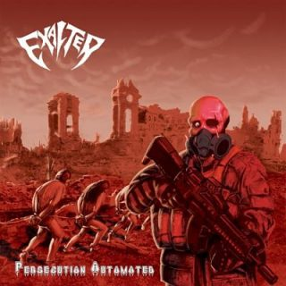 Exalter - Persecution Automated (2017) 320 kbps