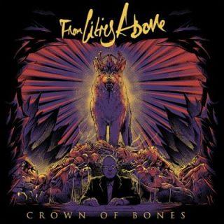 From Cities Above - Crown of Bones (2017) 320 kbps