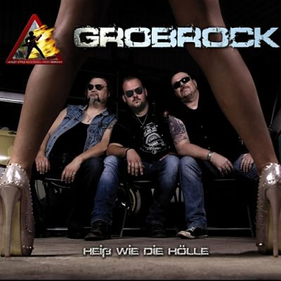 Grobrock - Heiß wie die Hölle (2017)