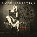 Gwen Sebastian - Once Upon A Time In The West - Act I (2017) 320 kbps