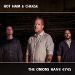 Hot Ham & Cheese – The Onions Have Eyes (2017) 320 kbps