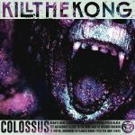 Kill the Kong – Colossus (2017) 320 kbps