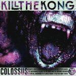 Kill the Kong – Colossus (2017) 320 kbps
