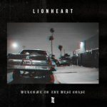 Lionheart – Welcome To The West Coast II (2017) 320 kbps