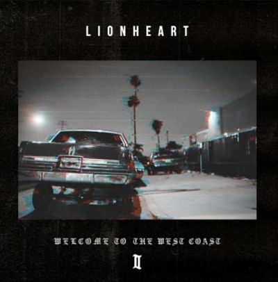 Lionheart - Welcome To The West Coast II (2017) 320 kbps