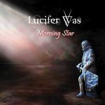 Lucifer Was - Morning Star (2017) 320 kbps