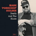 "Mark ""Porkchop"" Holder – Death And The Blues (2017) 320 kbps"