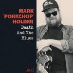 """Mark """"Porkchop"""" Holder - Death And The Blues (2017) 320 kbps"""