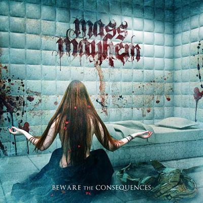 Mass Mayhem - Beware the Consequences (2017) 320 kbps