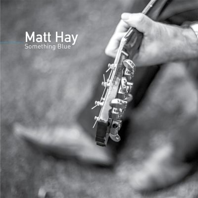 Matt Hay - Something Blue (2017) 320 kbps