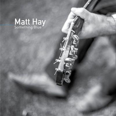 Matt Hay - Something Blue (2017) 320 kbps