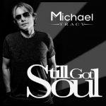 Michael Tracy - Still Got Soul (2017) 320 kbps
