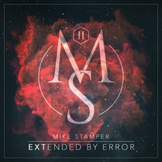 Mike Stamper - Extended By Error (2017) 320 kbps