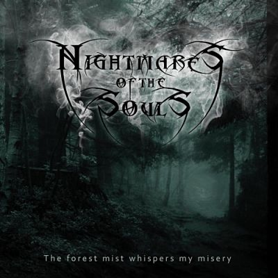 Nightmares of the Souls - The Forest Mist Whispers My Misery