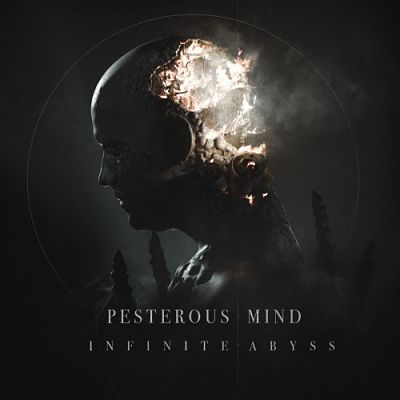 Pesterous Mind - Infinite Abyss (2017) 320 kbps