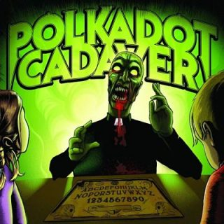 Polkadot Cadaver - Get Possessed (2017) 320 kbps