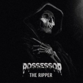 Possessor - The Ripper (2017) 320 kbps