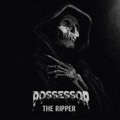 Possessor - The Ripper (2017) 320 kbps
