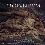 Profundum – Come, Holy Death (2017) 320 kbps