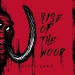 Rise Of The Wood – First Seed (2017) 320 kbps