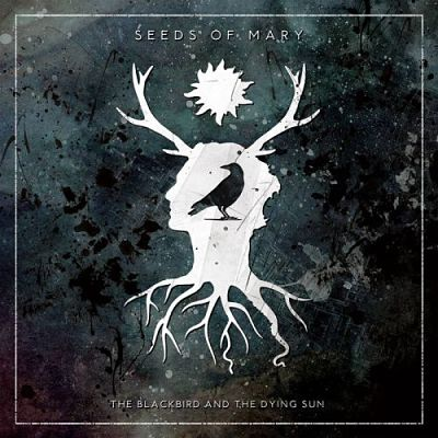 Seeds Of Mary - The Blackbird and the Dying Sun (2017) 320 kbps