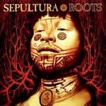 Sepultura - Roots (1996) [Expanded Edition 2017] 320 kbps (Full Version)