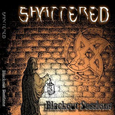 Shattered - Blackout Sessions (2017) 320 kbps