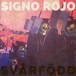 Signo Rojo – Svårfödd (2017) 320 kbps