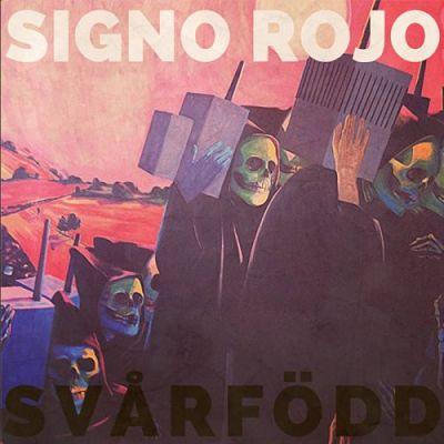 Signo Rojo - Svårfödd (2017) 320 kbps