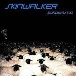Skinwalker - Borderland (2017) 320 kbps