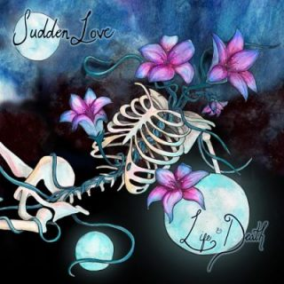 Sudden Love - Life & Death (2017) 320 kbps