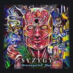 Syzygy - Misconnected Man (2017) 320 kbps
