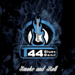 T44 Blues Band – Smoke And Roll (2017) 320 kbps