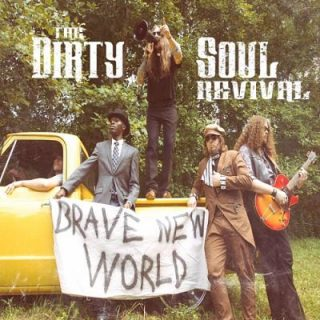 The Dirty Soul Revival - Brave New World (2017) 320 kbps