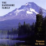 The Handsome Family – Through The Trees (1998) 320 kbps
