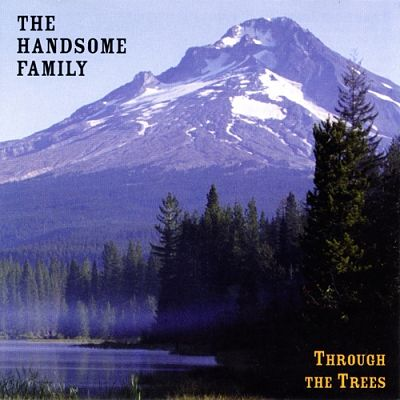 The Handsome Family - Through The Trees (1998) 320 kbps