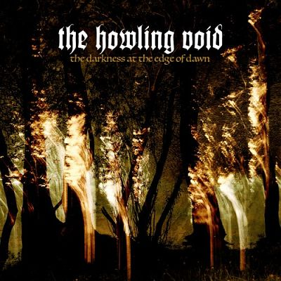 The Howling Void - The Darkness At The Edge Of Dawn (2017) 320 kbps