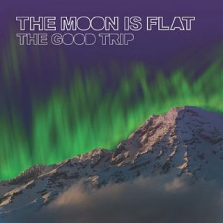 The Moon is Flat - The Good Trip (2017) 320 kbps