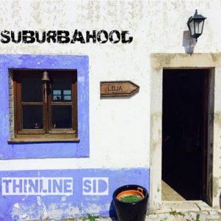 ThinLine Sid - Suburbahood (2017) 320 kbps