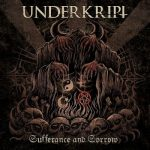 Underkript - Sufferance and Sorrow [Deluxe Edition] (2017) 320 kbps