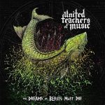 United Teachers of Music - The Dreams of Beasts Must Die (2017) 320 kbps