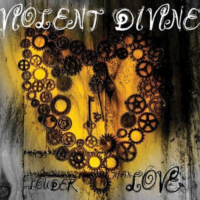 Violent Divine - Louder Than Love (2017) 320 kbps