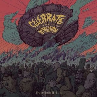 Welcome Inside The Brain - Celbrate The Depression (2017) 320 kbps