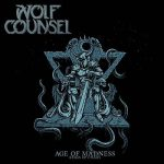 Wolf Counsel - Age of Madness / Reign of Chaos (2017) 320 kbps